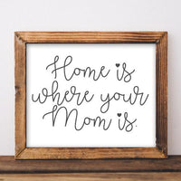 Home Is Where Your Mom Is - Printable - Printable Digital Download Art by Gracie Lou Printables