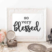 So Very Blessed - Printable - Printable Digital Download Art by Gracie Lou Printables