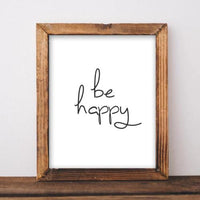 Be Happy - Printable - Printable Digital Download Art by Gracie Lou Printables