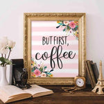 But First, Coffee - Printable - Printable Digital Download Art by Gracie Lou Printables