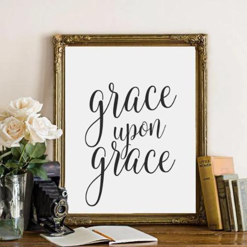 Grace Upon Grace - Printable - Printable Digital Download Art by Gracie Lou Printables