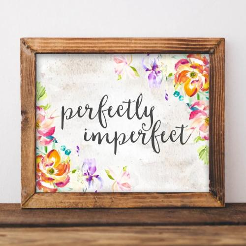Perfectly Imperfect - Printable - Printable Digital Download Art by Gracie Lou Printables