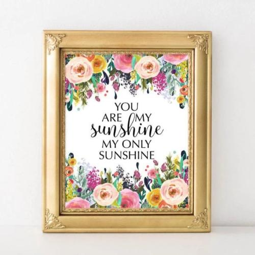 Nursery Printable Art You are my sunshine my only sunshine quote printable quote baby girl nursery art decor floral nursery print nursery - Gracie Lou Printables