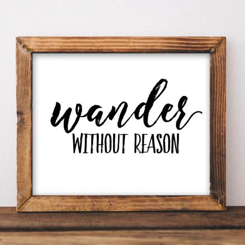 Wander Without Reason - Printable - Printable Digital Download Art by Gracie Lou Printables