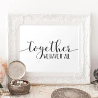 Love Printable Wall Art, Together we have it all printable quote, family quote printable, black and white Home Decor family poster wall art - Gracie Lou Printables