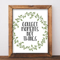 Collect Moments Not Things - Printable - Printable Digital Download Art by Gracie Lou Printables