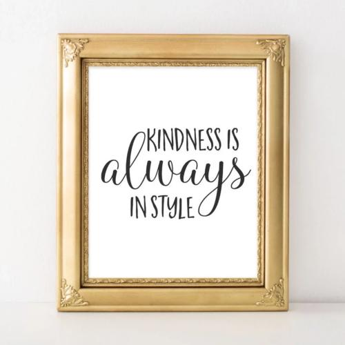 Kindness is Always in Style - Printable - Printable Digital Download Art by Gracie Lou Printables