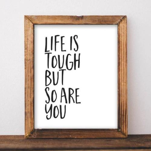 Life Is Tough - Printable - Printable Digital Download Art by Gracie Lou Printables