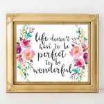 Life Doesn't Have to be Perfect to be Wonderful - Printable wall decor - Gracie Lou Printables