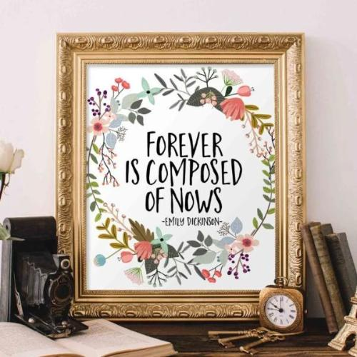 Forever is Composed of Nows - Printable - Gracie Lou Printables