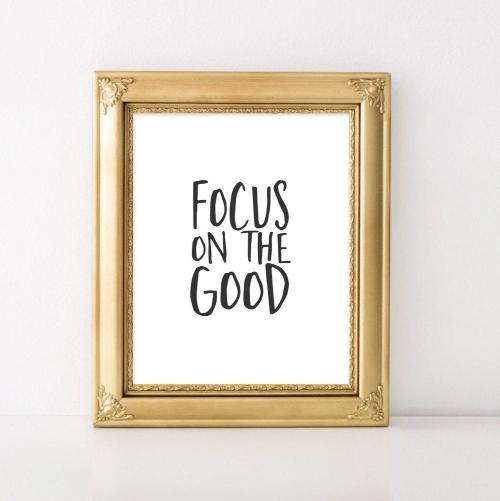 Focus on the Good - Printable - Gracie Lou Printables