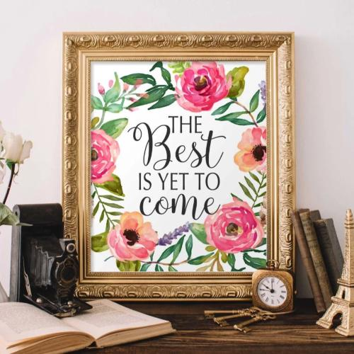 The Best is Yet to Come - Printable - Printable Digital Download Art by Gracie Lou Printables