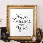 Have Courage and Be Kind - Printable - Gracie Lou Printables