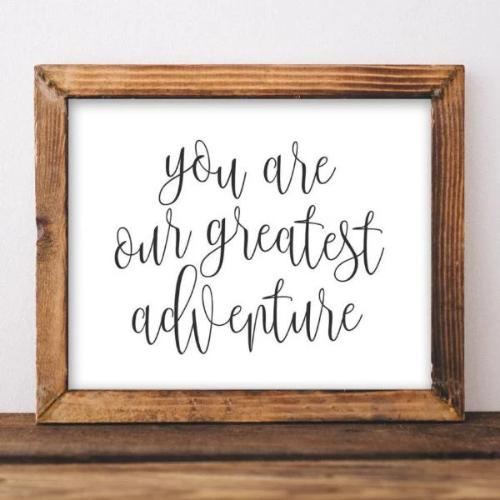 Our Greatest Adventure - Printable - Printable Digital Download Art by Gracie Lou Printables