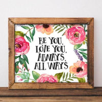 Be You, Love You - Printable - Printable Digital Download Art by Gracie Lou Printables