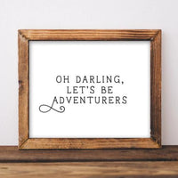 Oh Darling, Let's Be Adventurers - Printable - Printable Digital Download Art by Gracie Lou Printables