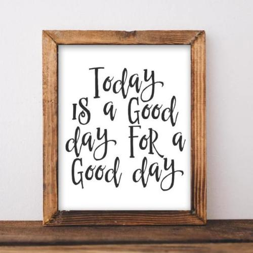 Motivational Wall Art, Today is a good day for a good day, black and white office decor inspirational wall decor quote printable art cubicle - Gracie Lou Printables