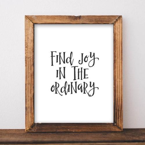 Find Joy in the Ordinary - Printable - Printable Digital Download Art by Gracie Lou Printables