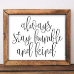 Always Stay Humble and Kind - Printable - Gracie Lou Printables