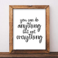 You Can Do Anything But Not Everything - Printable - gracie-lou-printables