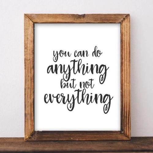 You Can Do Anything But Not Everything - Printable - Printable Digital Download Art by Gracie Lou Printables