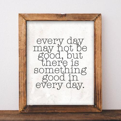 Motivational Wall Art, Every day may not be good quote print digital art office decor typography inspirational wall decor quote printable - Gracie Lou Printables