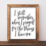 I Still Remember When I Prayed for the Things I Have Now, Printable Wall Art, Christian Wall Decor, Black and White Printable, Gracie Lou Printables