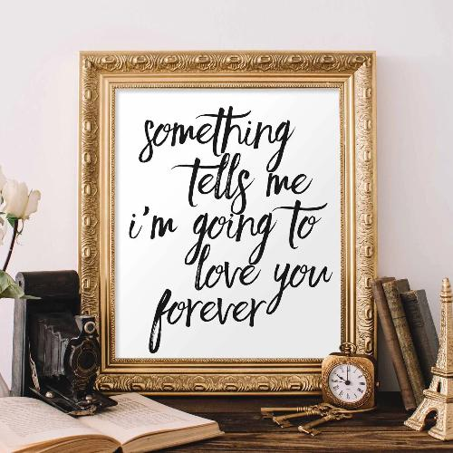 Something Tells Me I'm Going to Love You Forever - Printable - Printable Digital Download Art by Gracie Lou Printables