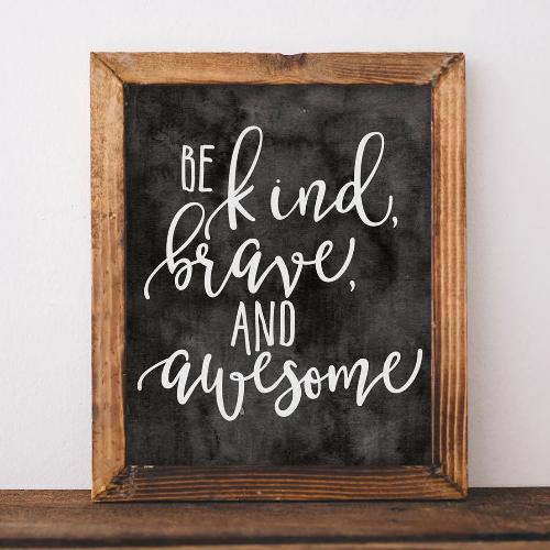 Be kind, Brave, and Awesome - Printable - Printable Digital Download Art by Gracie Lou Printables