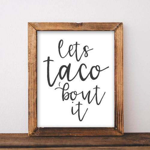 Lets Taco 'Bout It - Printable - Printable Digital Download Art by Gracie Lou Printables