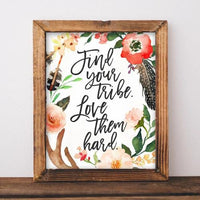 Find Your Tribe. Love Them Hard. - Printable - Printable Digital Download Art by Gracie Lou Printables