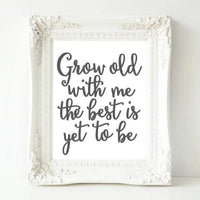 Grow Old With Me - Printable - Printable Digital Download Art by Gracie Lou Printables