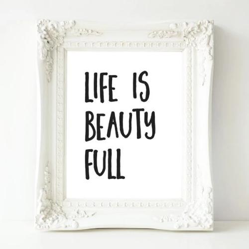 Life is Beauty Full - Printable - Printable Digital Download Art by Gracie Lou Printables