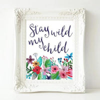 Printable Wall Art, Stay Wild My Child quote, Nursery decor, Nursery art, Nursery Print, love quote - Gracie Lou Printables
