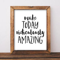 Printable Wall Art 8x10, Make Today Ridiculously Amazing, motivation print, typography quote, positive printable, black and white print - Gracie Lou Printables