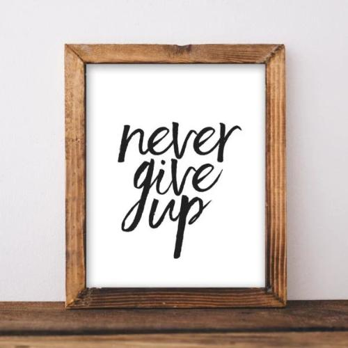 Never Give Up - Printable - Printable Digital Download Art by Gracie Lou Printables