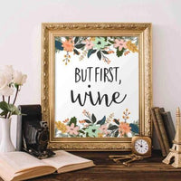 But First Wine - Printable - Printable Digital Download Art by Gracie Lou Printables