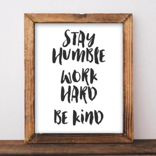 Printable Wall Art, Stay Humble Work Hard Be Kind, motivation print, typography quote, positive print, black and white print printable quote - Gracie Lou Printables