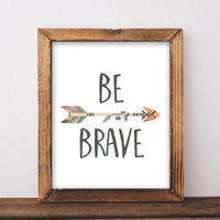 Be Brave- Printable - Printable Digital Download Art by Gracie Lou Printables