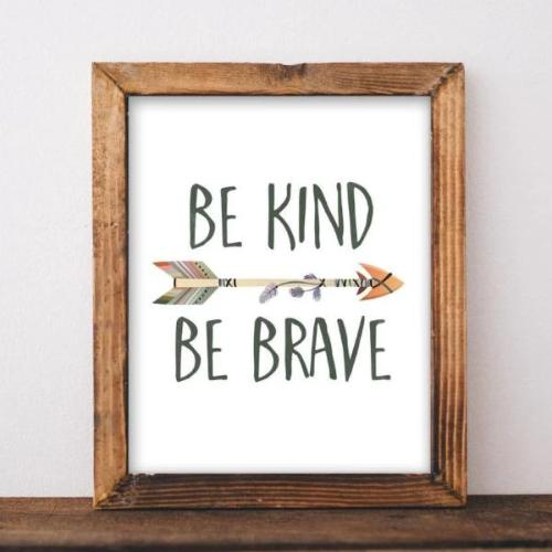 Be Kind Be Brave - Printable - Printable Digital Download Art by Gracie Lou Printables