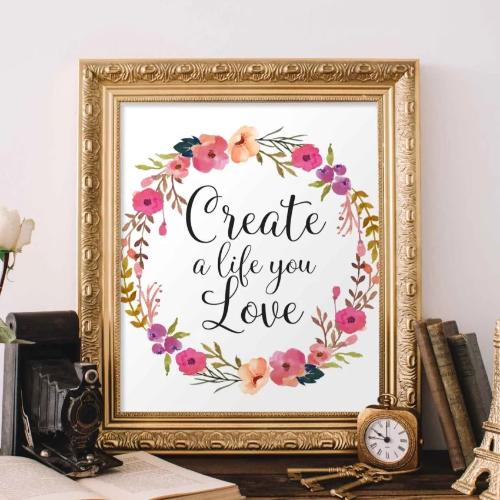Create a Life You Love - Printable - Printable Digital Download Art by Gracie Lou Printables
