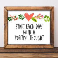 Start each day with a positive thought, Inspirational saying, Inspiring Quote, DIY home decor, Gracie Lou Printables