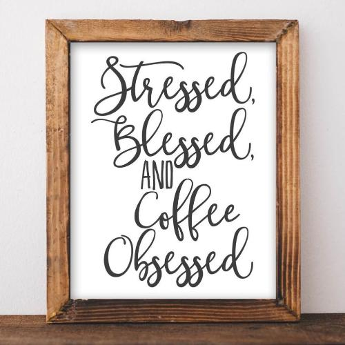 Coffee Obsessed - Printable - Printable Digital Download Art by Gracie Lou Printables