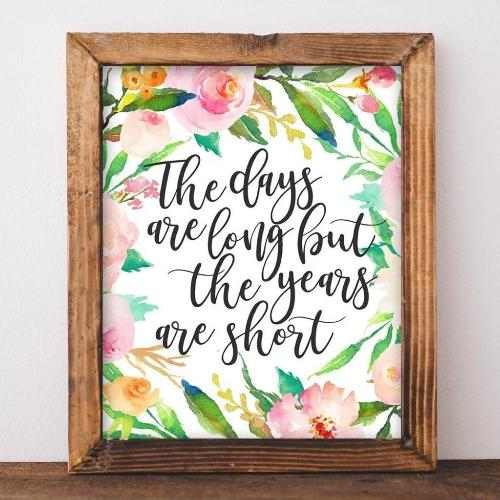 Years Are Short - Printable - Printable Digital Download Art by Gracie Lou Printables