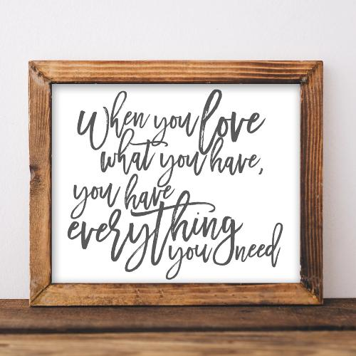Love What You Have - Printable - Printable Digital Download Art by Gracie Lou Printables