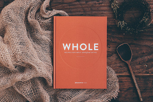 Book - WHOLE: Recipes for Simple Wholefood Living