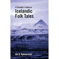 A Traveller's Guide to Icelandic Folk Tales by Jón R. Hjálmarsson