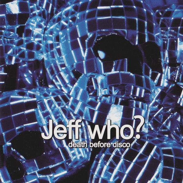 Jeff Who? – Death Before Disco (CD)