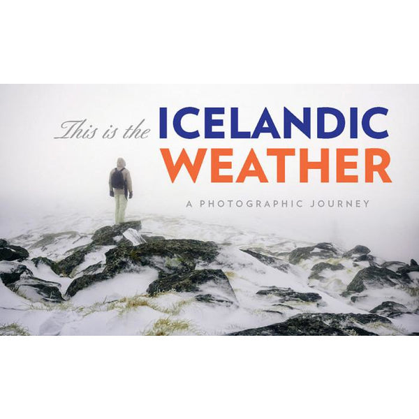 This is the Icelandic Weather - A Photographic Journey