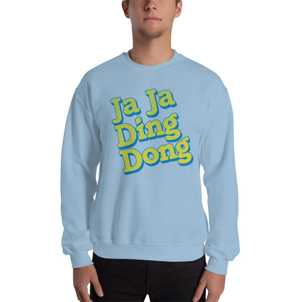 Ja Ja Ding Dong sweatshirt - only available until Nov. 21!